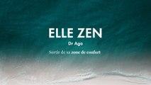 Dr Aga  : sortir de sa zone de confort | ELLE ZEN
