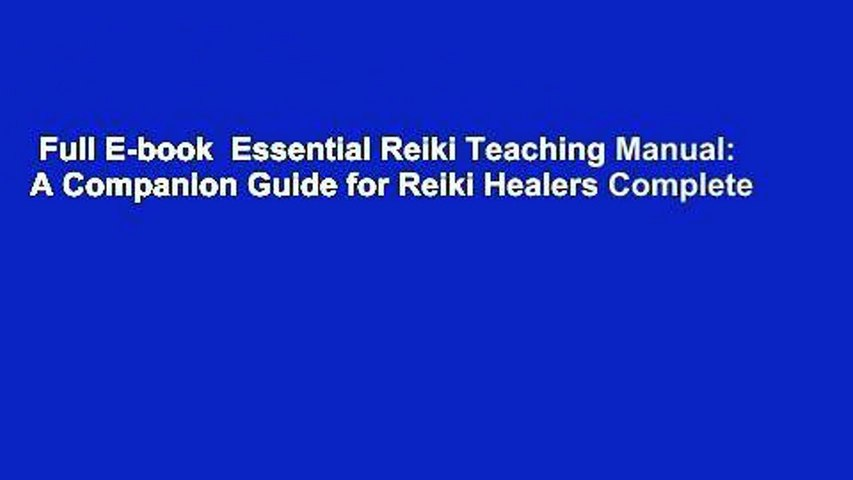 Full E-book  Essential Reiki Teaching Manual: A Companion Guide for Reiki Healers Complete