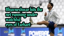 World Cup 2019 | Bhuvneshwar hits the net running under watchful eyes of Farhart