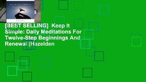 [BEST SELLING]  Keep It Simple: Daily Meditations For Twelve-Step Beginnings And Renewal (Hazelden