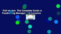 Full version  The Complete Guide to Fundraising Management Complete