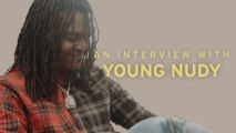 Young Nudy is Moving at The Perfect Pace: The FADER Interview