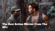 The Best Action Movies From The 80's