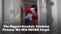 The Biggest Scandals: Celebrity Pictures We Will NEVER Forget