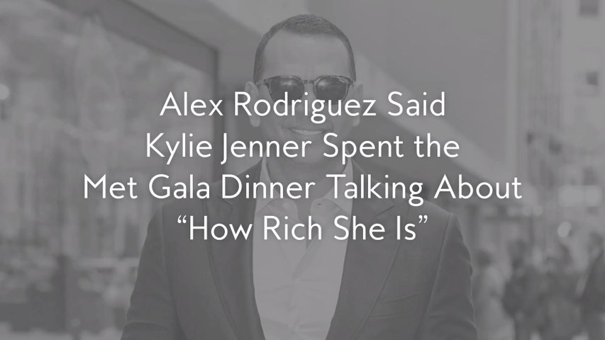 Alex Rodriguez Said Kylie Jenner Spent the Met Gala Dinner Talking About