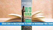 Online 80/20 Triathlon: Discover the Breakthrough Elite-Training Formula for Ultimate Fitness and