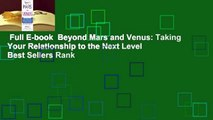 Full E-book  Beyond Mars and Venus: Taking Your Relationship to the Next Level  Best Sellers Rank