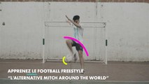 "Football freestyle: comment faire un ""Alternative mitch around the world"""