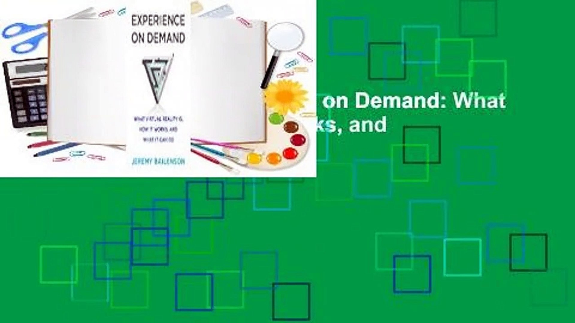 About For Books Experience on Demand: What Virtual Reality Is, How It Works, and What It Can Do