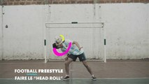 """Football freestyle: comment faire le """"head roll"""""""