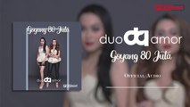 Duo Amor - Goyang 80 Juta (Official Audio)