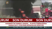 #SONDAKİKA Hadımköy'de plastik fabrikasında yangın çıktı