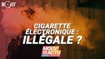 Mouv'13 Actu : Cigarette électronique, GOT, Jonathan Cohen