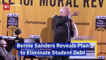 Bernie Sanders Explains How He Will Erase Student Debt