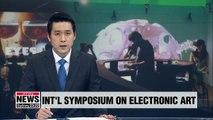 International Symposium On Electronic Art being held in Gwangju this week