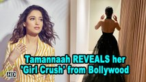 Tamannaah REVEALS her 'Girl Crush' from Bollywood