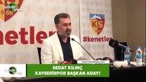 """Sedat Kılınç: """"Tek hedefimiz Kayserispor'u daha ileri taşımak"""""""