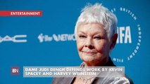 Judi Dench Has A Very Different View Of Kevin Spacey And Harvey Weinstein