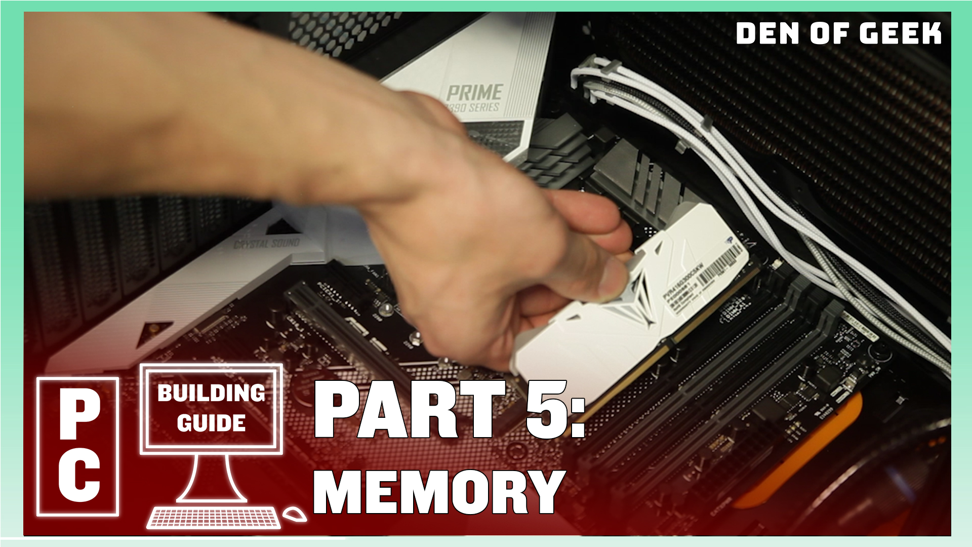 Den of Geek PC Building Guide: Memory (Part 5)