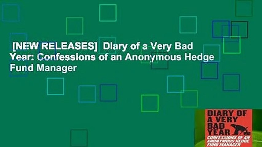 [NEW RELEASES]  Diary of a Very Bad Year: Confessions of an Anonymous Hedge Fund Manager