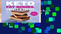 [NEW RELEASES]  Keto Fat Bombs, Sweets   Treats: Over 100 Recipes and Ideas for Low-Carb Breads,