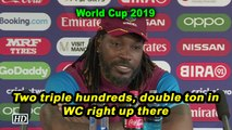 World Cup 2019 | Two triple hundreds, double ton in WC right up there: Gayle
