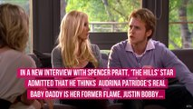 'The Hills' Star Spencer Pratt Thinks Justin Bobby Is Audrina Patridge's Real Baby Daddy