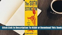 Online The Sixth Extinction: An Unnatural History  For Free