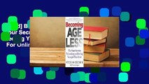 [Read] Becoming Ageless: The Four Secrets to Looking and Feeling Younger Than Ever  For Online