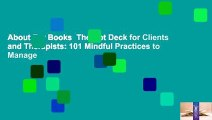 About For Books  The Dbt Deck for Clients and Therapists: 101 Mindful Practices to Manage