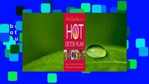 About For Books The Hot Detox Plan: Cleanse Your Body and Heal Your Gut with Warming,