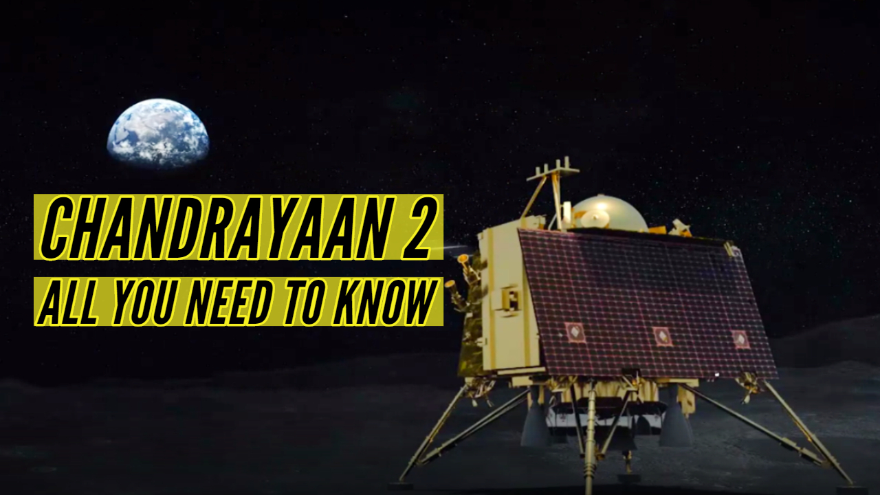 ISRO Chandrayaan 2: All you need to know