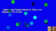 Astronomy Today Volume 2: Stars and Galaxies  For Kindle
