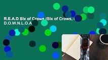 R.E.A.D Six of Crows (Six of Crows, #1) D.O.W.N.L.O.A.D