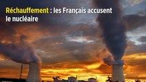 Réchauffement : les Français accusent le nucléaire