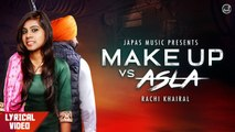 New Punjabi Songs 2019   Make Up vs Asla   Rachi Khairal   Japas Music
