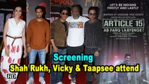 Article 15 Screening | Shah Rukh Khan, Vicky Kaushal, Taapsee attend