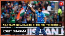 As a team India heading in the right direction, says Rohit Sharma after Pakistan win