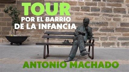 Tour por el barrio de la infancia: Antonio Machado