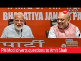 PM Modi diverts questions to Amit Shah in his first-ever press meet