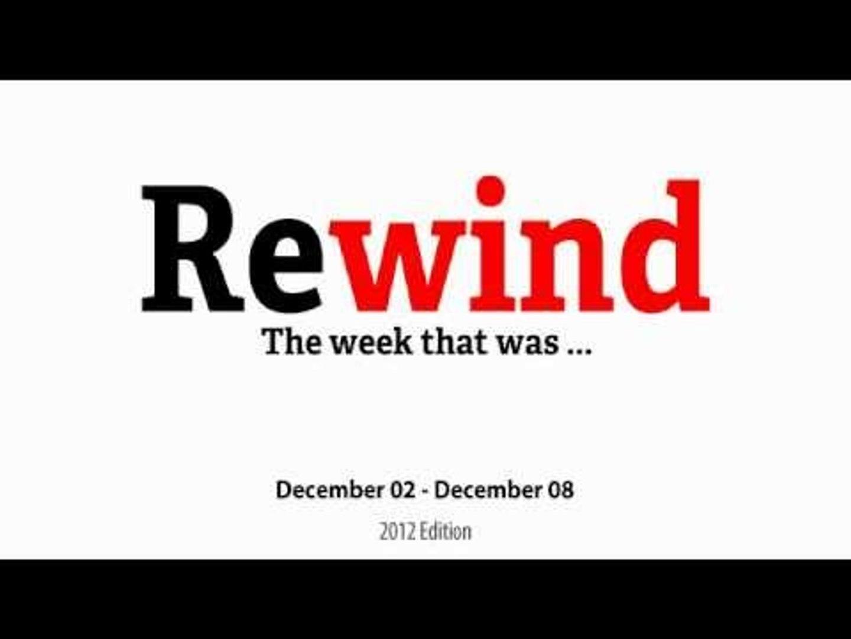 Rewind: The Week that was - Dec02 - Dec08
