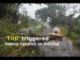Cyclone Titli triggered heavy rainfall in Odisha