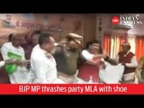 BJP MP thrashes party MLA with shoe, gets slapped in return