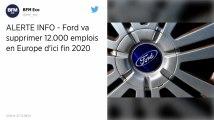 Le groupe Ford annonce la suppression de 12 000 emplois en Europe