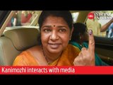 India Elections 2019: Kanimozhi interacts with media after casting her vote
