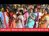 Andhra Pradesh Assembly Elections 2019: Women voters to play a decisive role this time