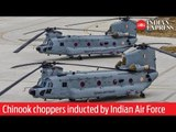 Chinook choppers inducted by Indian Air Force