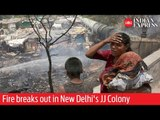 Massive fire breaks out in New Delhi's JJ Colony