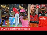 IPL 2019 Top Moments: Everything you missed out in Week 1