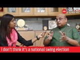 Election Talkies: I don't think it's a national swing election, says Sandeep Shastri‏